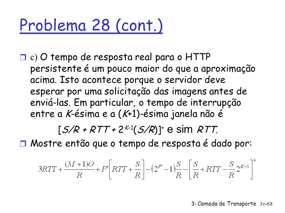[S/R + RTT + 2K-1(S/R)]+ e sim RTT.
